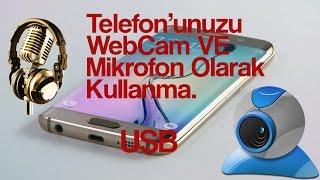 Telefonu USB İle WebCam & Mikrofon Yapma