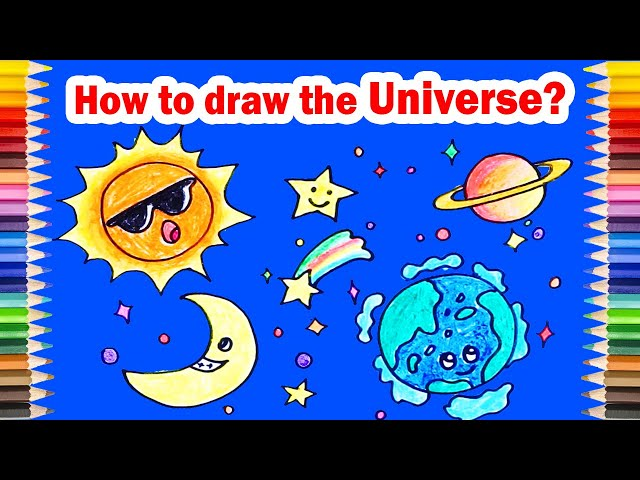 Draw About the UNIVERSE ! Learn in an Easy-to-Understand Way for Preschoolers