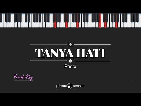 Tanya Hati (FEMALE KEY) Pasto (KARAOKE PIANO)