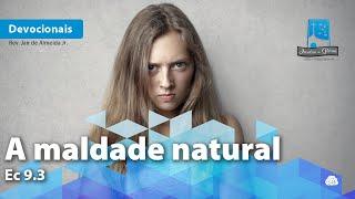 A maldade natural | Ec 9.3