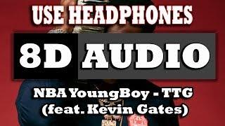 👂 NBA YoungBoy - TTG (feat. Kevin Gates) (8D AUDIO USE HEADPHONES) 👂