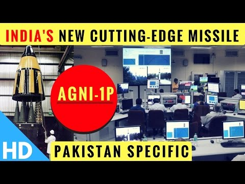 India is Developing a New Cutting Edge 'Pakistan Specific' Agni-1P Missile