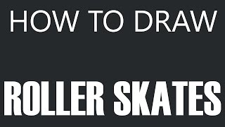 How To Draw Roller Skates - Inline Roller Skates Drawing (Rollerblades)