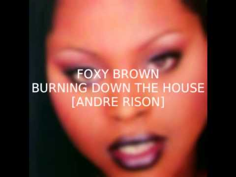 Foxy Brown - Burning Down the House [Andre Rison] (Unreleased)