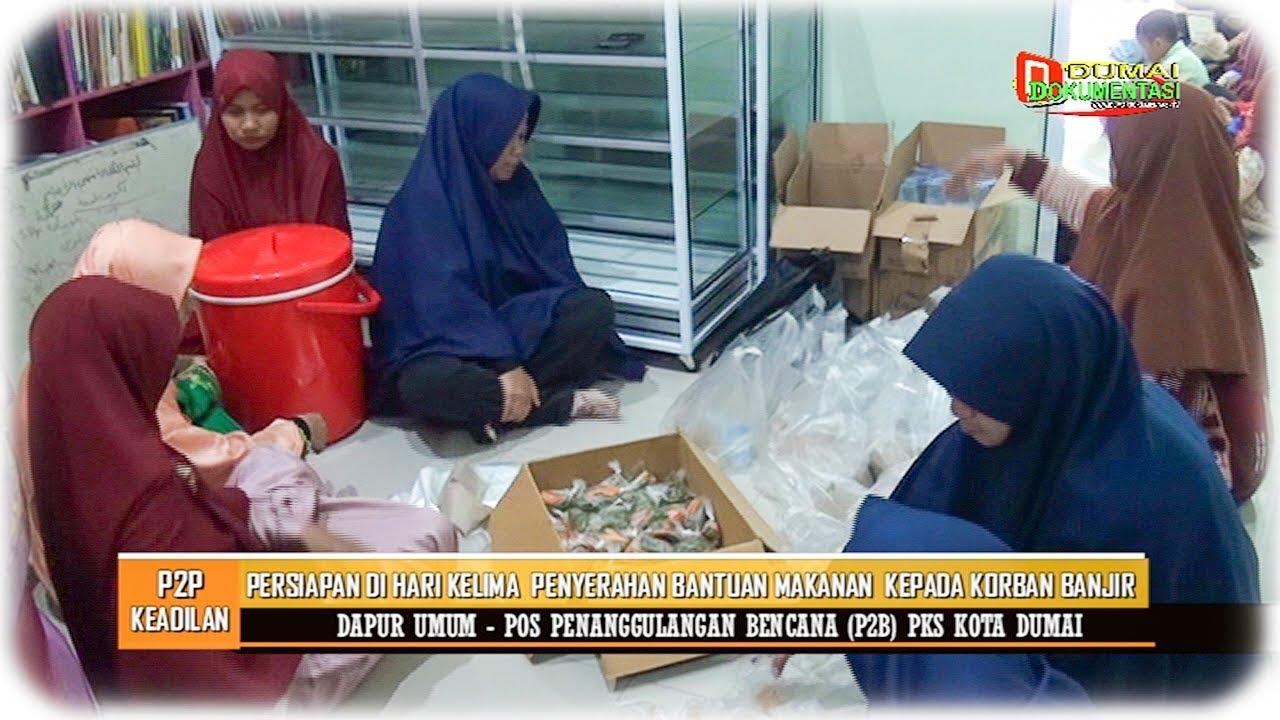 Part 1 Ini Situasi Di Dapur Umum P2b Pks Dumai Saat Pelepasan Bantuan Hari Kelima Korban Banjir