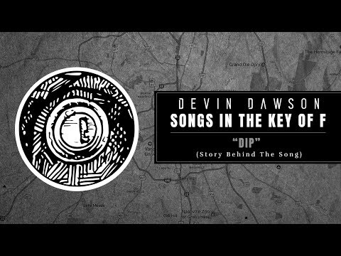 """Devin Dawson - """"Dip"""" (Songs In The Key Of F Interview And Performance)"""