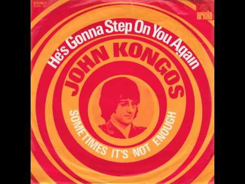 John Kongos  Hes Gonna Step On You Again