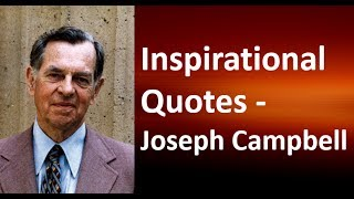 Top 20 Inspirational Quotes of Joseph Campbell