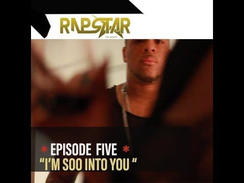 RapStar The Series  Episode 5  I'm soo into You