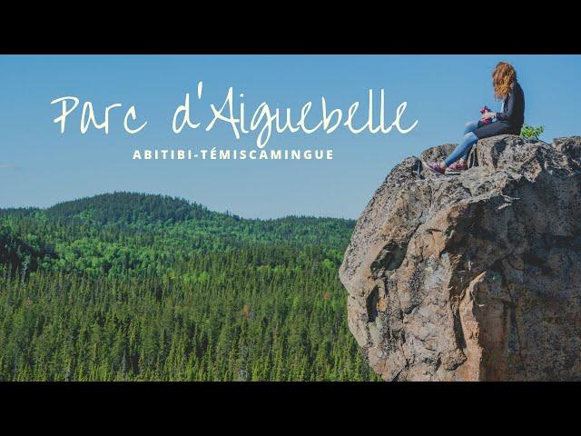 PARC D'AIGUEBELLE | ABITIBI | #QUEBEC | 🎥 SONY AX100 4K