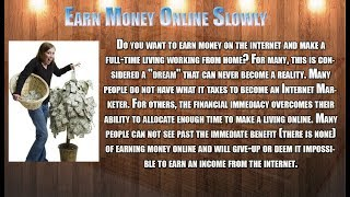 Earn money online slowly -