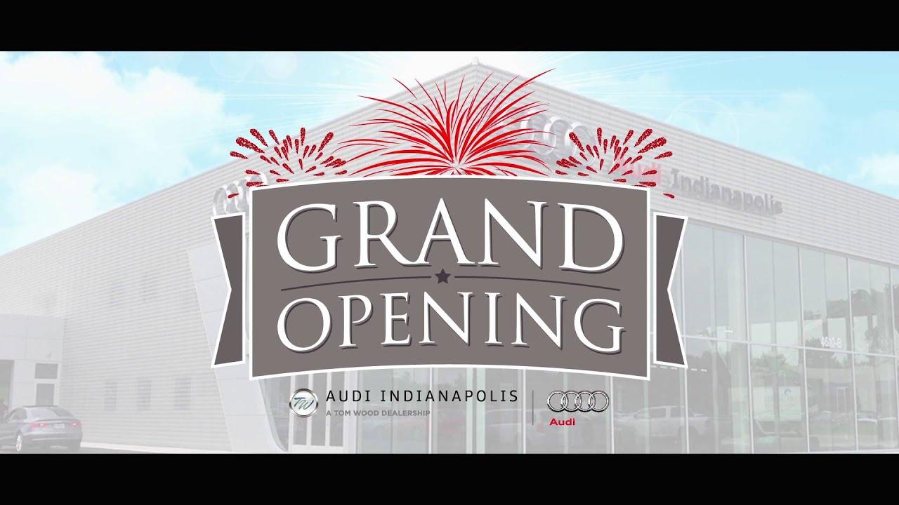 Audi Indianapolis Grand Opening YouTube - Audi indianapolis
