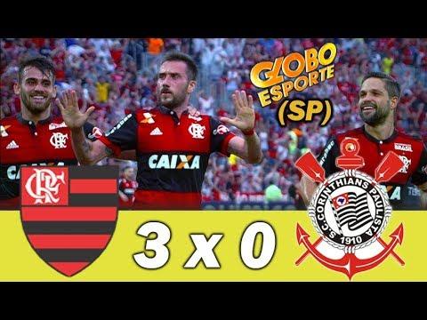 Flamengo 3 x 0 Corinthians * Globo Esporte SP * Brasileiro