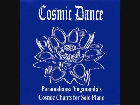 Cosmic Dance Paramahansa Yogananda's Cosmic Chants