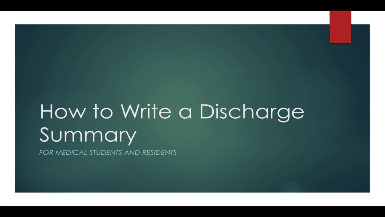 How to Write a Discharge Summary