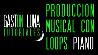 Tutorial de Composicion de Piano con Loops estilo Balada y Pop en FL Studio