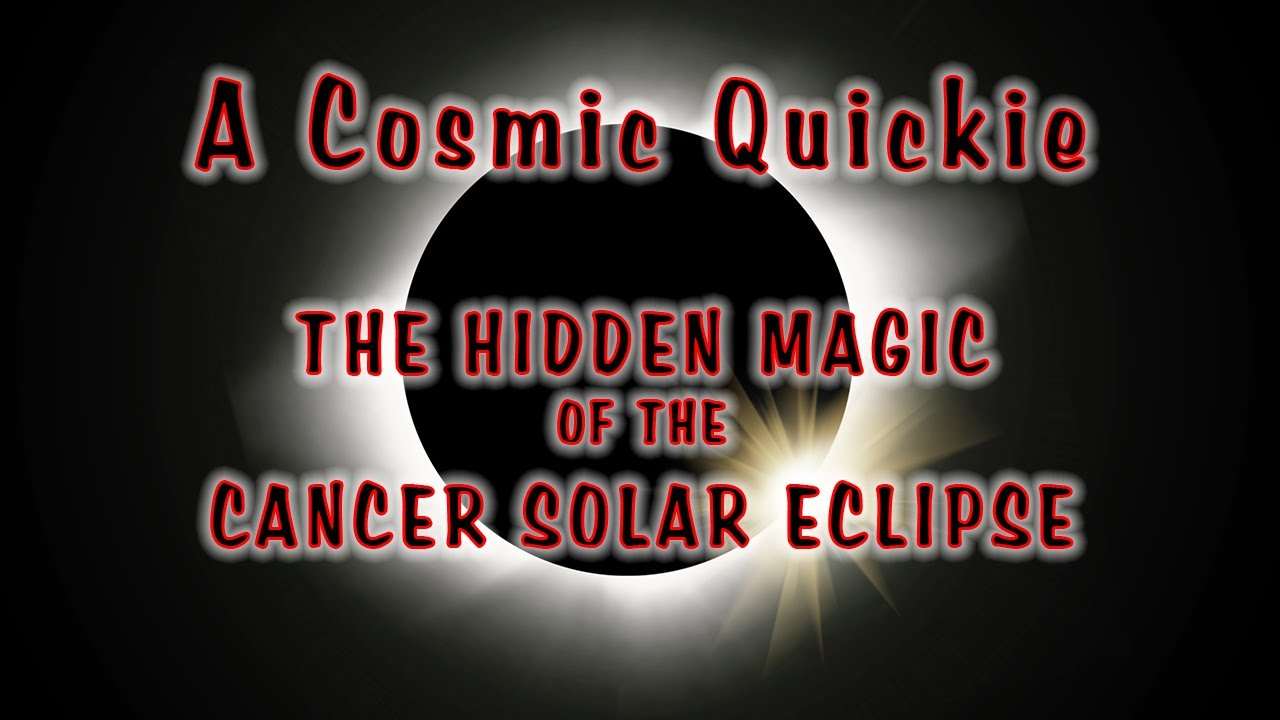 A Cosmic Quickie: The Hidden Magic of the Cancer Solar Eclipse