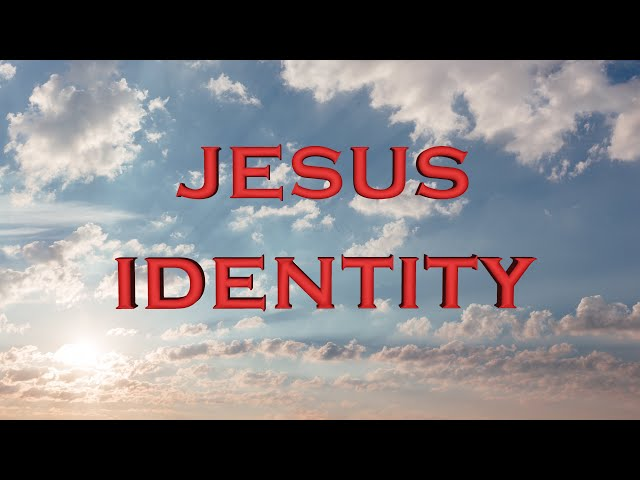 Jesus identity (Eng subs)