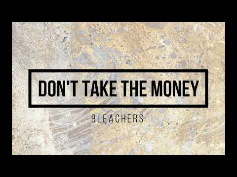 Dont Take the Money  Bleachers  Lyrics
