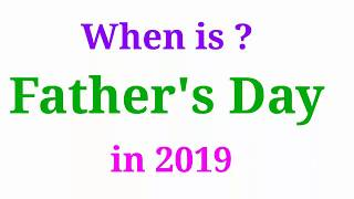 #Father's Day In 2019 | फादर्स डे 2019 | When Is Fathers Day In India |