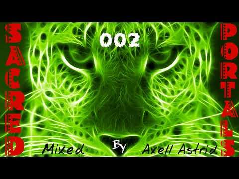 Axell Astrid - Sacred Portals (Episode 002) [Progressive Psytrance Mix] ᴴᴰ