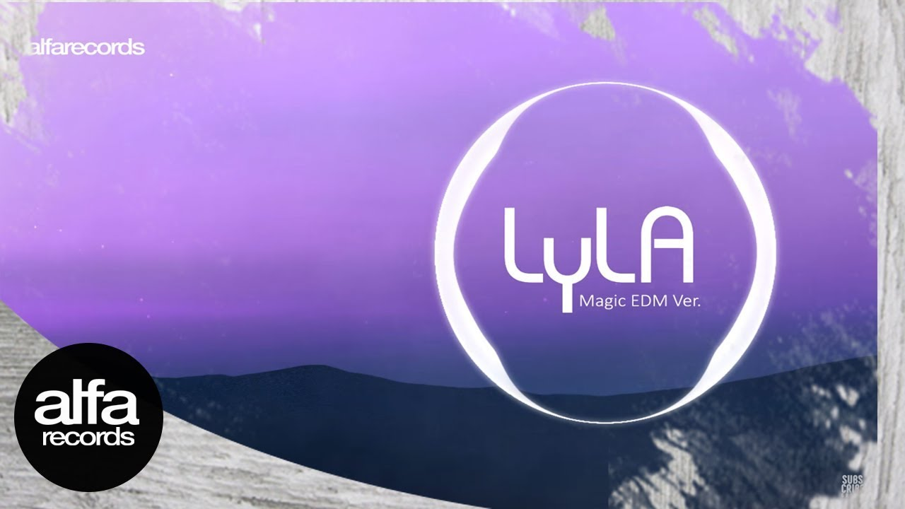 Lyla - Magic (EDM Version)