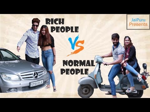 RICH PEOPLE v/s NORMAL PEOPLE || JaiPuru