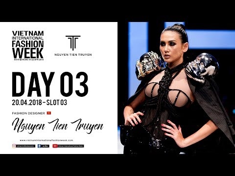 NGUYEN TIEN TRUYEN | VIETNAM INTERNATIONAL FASHION WEEK SPRING SUMMER 2018