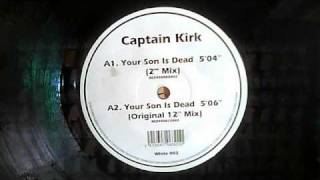 "Captain Kirk ""Your Son Is Dead"" (Original 12"" Mix)"