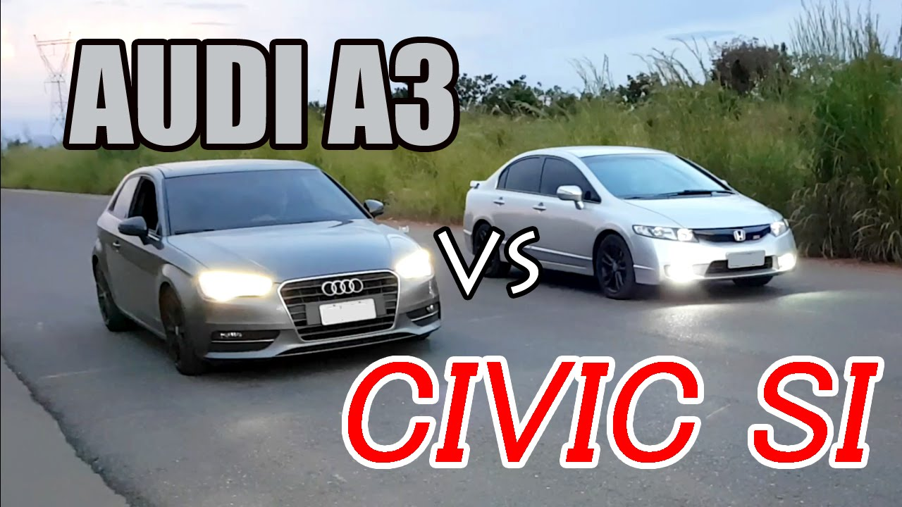 Civic Vs Accord >> HONDA CIVIC SI VS AUDI A3 - YouTube
