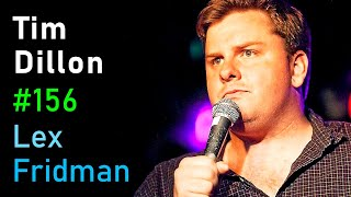 Tim Dillon: Comedy, Power, Conspiracy Theories, and Freedom | Lex Fridman Podcast #156