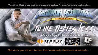 Morron Acuaman - Tu Me Tienes Loco (Español/ Ingles) (Con Letra) ► REGGETON 2014 ◄ Lo Mas Nuevo