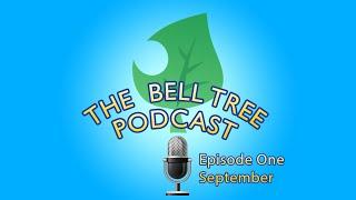 The Bell Tree Podcast Episode 1 -  September