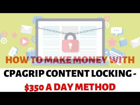 How To Make Money With CPAGrip Content Locking - $350 a Day Method