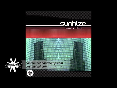 Sunhize - Dream Machines // ALBUM PREVIEW - Out 05 Jan 2015