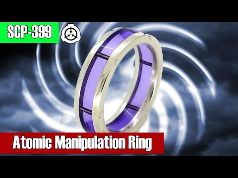 SCP-399 Atomic Manipulation Ring | object class safe | Transfiguration scp