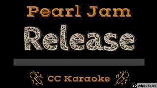 Pearl Jam • Release (CC) [Karaoke Instrumental Lyrics]