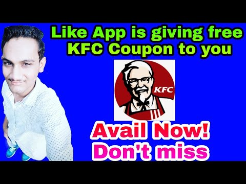 Like app is giving free KFC Coupons to you | Get The coupons now | Avail the offer | Limited offer