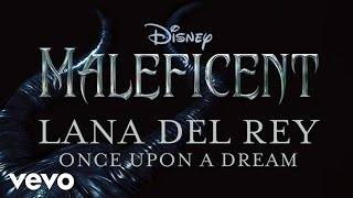Lana Del Rey Once Upon A Dream From Maleficent Official Audio