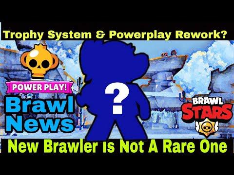 New Brawler Isnt A Rare ?, Trophy System & Powerplay Rework Brawl News