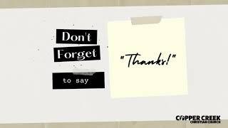 "Luke 2:25-38   Don't Forget to Say ""Thanks!""   Copper Creek Christian Church   November 15, 2020"