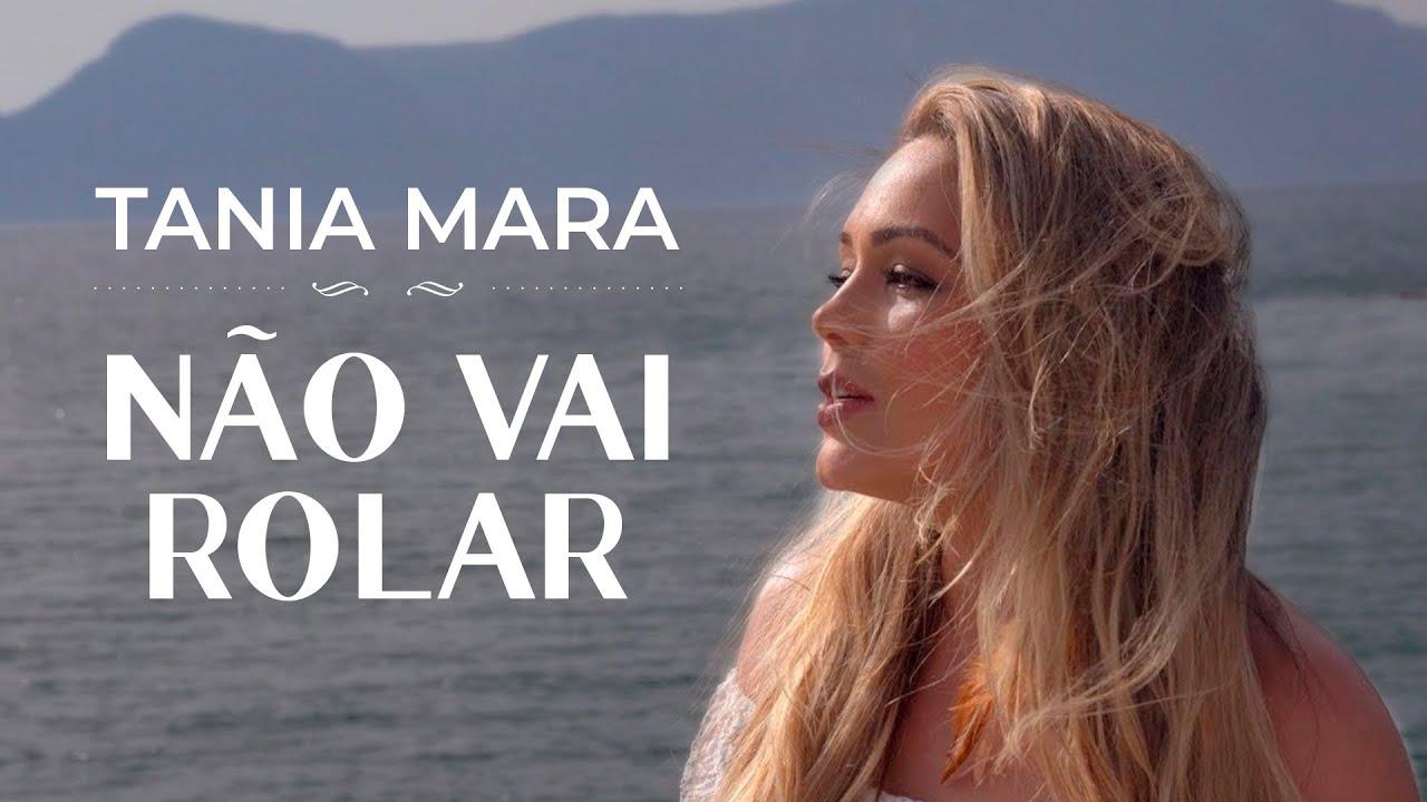 Tania Mara - Não Vai Rolar