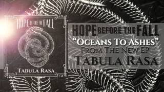 Hope Before The Fall - Oceans to Ashes