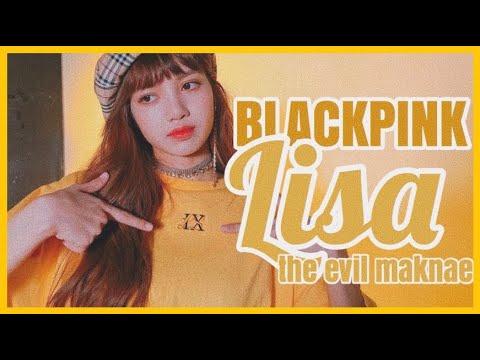 BLACKPINK LISA THE EVIL MAKNAE