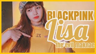 BLACKPINK LISA THE EVIL MAKNAE