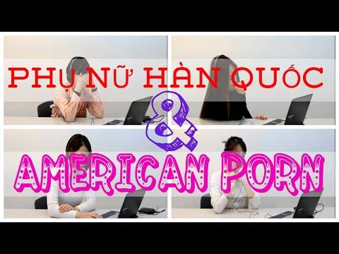 Phản ứng của Phụ Nữ Hàn Quốc - về phim người lớn của Mỹ Tập 6