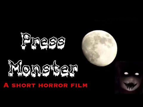 Press Monster- Short horror Film