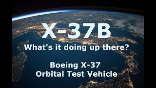 What is the X-37B?  Boeing X-37 Orbital Test Vehicle Space Plane