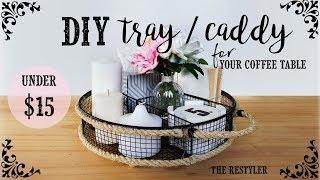 DIY Tray / Caddy + How I Style It   Farmhouse Style   Coffee Table Storage Idea