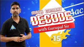 MATH Combat #15  ..Decode with Gurupal Sir